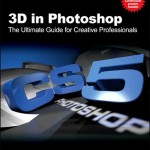 دانلود کتاب آموزش 3 بعدی در فتوشاپ 3D in Photoshop CS5 The Ultimate Guide For Creative Professional