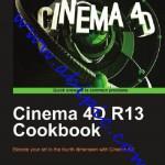 دانلود کتاب آموزش سینما 4 بعدی Cinema 4D R13 Cookbook