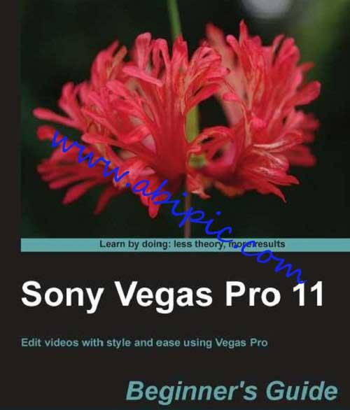 دانلود کتاب آموزش Sony Vegas Pro 11 Beginner's Guide سال 2012