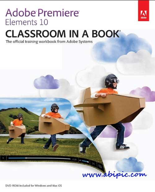 دانلود کتاب آموزش ادوب پریمیر Adobe Premiere Elements 10 Classroom in a Book