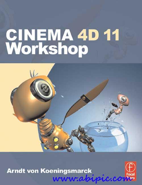 دانلود کتاب کارگاه آموزشی سینما 4 بعدی CINEMA 4D 11 Workshop