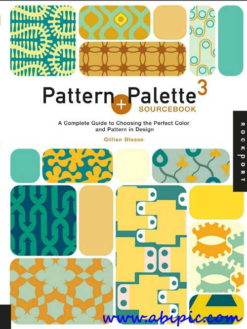 Pattern-and-Palette-Sourcebook-3-A-Complete-Guide-to-Choosing-the-Perfect-Color-and-Pattern-in-Design