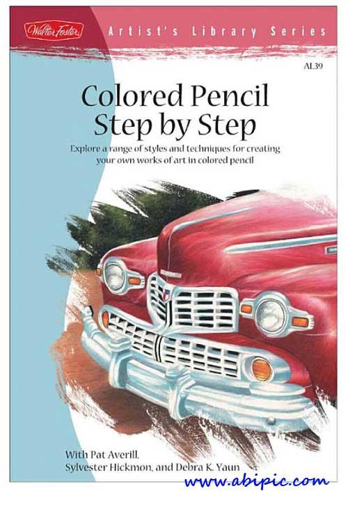 دانلود کتاب آموزش گام به گام نقاشی با مداد رنگی Colored Pencil Step by Step