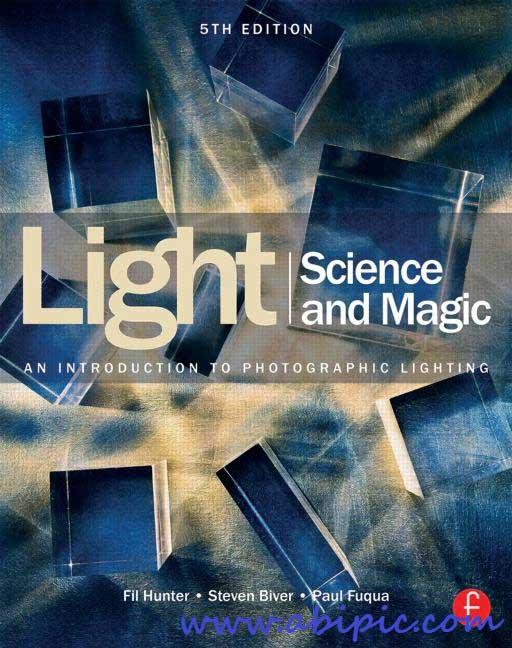 دانلود کتاب آموزش نور در عکاسی 2015 Light Science & Magic: An Introduction to Photographic Lighting