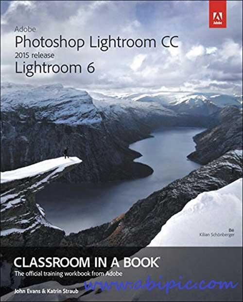 دانلود کتاب آموزش Adobe Photoshop Lightroom CC 2015 Lightroom 6 Classroom in a Book